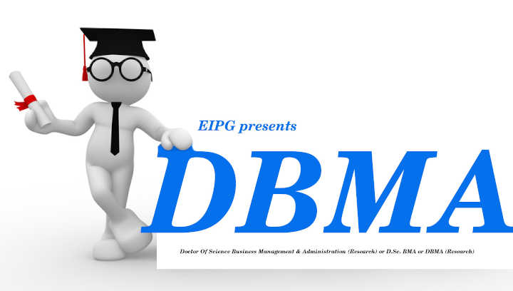 <b> Our <b>Doctor Of Science Business Management & Administration or D.Sc. BMA or DBMA</b> will be of great interest to students of Management, Administration, Managerial science and Entrepreneur in general, as well as any student wanting to expand their knowledge and understanding of Management & Administration.</b>